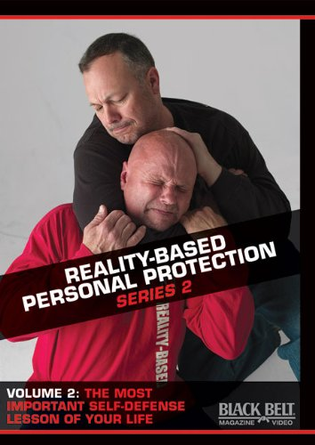 Reality-Based Personal Protection - Series 2: Volume 2: The Most Important Self-Defense Lesson of Your Life